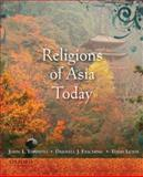 Religions of Asia Today, Esposito, John L. and Fasching, Darrell J., 019537360X