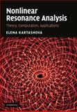 Nonlinear Resonance Analysis : Theory, Computation, Applications, Kartashova, Elena, 0521763606