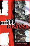 From Hell to Heaven, Jeanne Dee, 0595193609