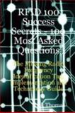 RFID 100 Success Secrets - 100 Most Asked Questions, Rick Thomas, 098051360X