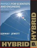 Physics for Scientists and Engineers with Modern, Hybrid, Serway, Raymond A. and Jewett, John W., 113310360X