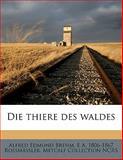 Die Thiere des Waldes, Alfred Edmund Brehm and E. A. 1806-1867 Rossmässler, 1149353600