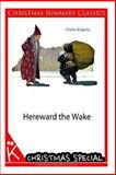 Hereward the Wake [Christmas Summary Classics], Charles Kingsley, 1494493608