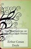 The Adventure of the Mazarin Stone, Arthur Conan Doyle, 149913360X