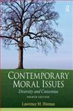 Contemporary Moral Issues : Diversity and Consensus, Hinman, Lawrence M., 0205633609