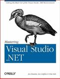 Mastering Visual Studio .NET, Griffiths, Ian and Flanders, Jon, 0596003609