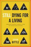Still Dying for a Living : Corporate Criminal Liability after the Westray Mine Disaster, Bittle, Steven, 0774823607
