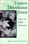 Eastern Deciduous Forest : Ecology and Wildlife Conservation, Yahner, Richard H., 0816633606