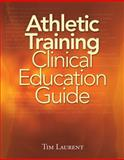 Athletic Training Clinical Education Guide, Laurent, Tim, 1435453603