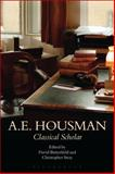 A. E. Housman : Classical Scholar, , 1472533607
