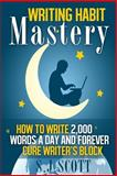 Writing Habit Mastery, S. J. Scott, 1495473600