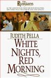 White Nights, Red Morning, Judith Pella and Michael R. Phillips, 1556613601
