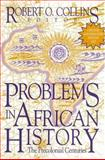 Problems in African History : The Precolonial Centuries, Robert O. Collins, 1558763600