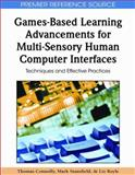 Games-Based Learning Advancements for Multi-Sensory Human Computer Interfaces : Techniques and Effective Practices, Thomas Connolly, 1605663603