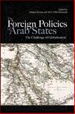 The Foreign Policies of Arab States : The Challenge of Globalization, Korany, Bahgat and Dessouki, Ali E. Hillal, 9774163605