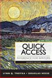 Quick Access : Reference for Writers, Troyka, Lynn Q. and Hesse, Douglas, 0205903614