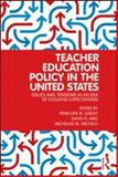 Teacher Education Policy in the United States, , 041588361X
