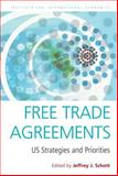 Free Trade Agreements : US Strategies and Priorities, , 0881323616