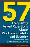 57 Frequently Asked Questions about Workplace Safety and Security : With Answers from SHRM's Knowledge Advisors, , 1586443615