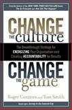 Change the Culture, Change the Game, Roger Connors and Tom Smith, 1591843618