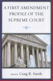 A First Amendment Profile of the Supreme Court