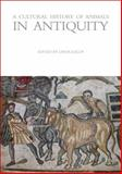 A Cultural History of Animals in Antiquity, , 1845203615