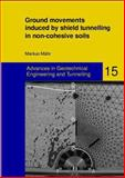 Ground Movements Induced by Shield Tunnelling in Non-Cohesive Soils, Mahr, Markus, 3832513612