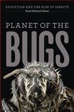 Planet of the Bugs, Scott Richard Shaw, 022616361X