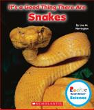 It's a Good Thing There Are Snakes, Lisa M. Herrington, 0531223612