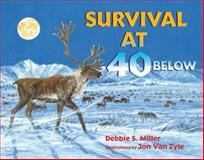 Survival at 40 Below, Debbie S. Miller, 0802723616