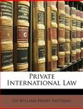 Private International Law, William Henry Rattigan, 1148303618