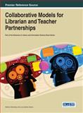 Collaborative Models for Librarian and Teacher Partnerships, Sidney Ed. Kennedy, 1466643617