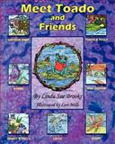 Meet Toado and Friends, Linda Brooks, 1470123614