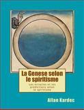 La Genese Selon le Spiritisme, Allan Kardec, 1494293617