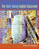 The Tech-Savvy English Classroom 9781571103611