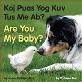 Are You My Baby? (Hmong/English), Kathleen Rizzi, 1595723617