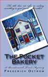 The Pocket Bakery, Frederick Ostrom, 1469913615