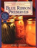 Blue Ribbon Preserves, Linda J. Amendt, 1557883610