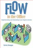 Flow in the Office : Implementing and Sustaining Lean Improvements, Venegas, Carlos, 1563273616