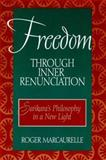 Freedom Through Inner Renunciation : Sankara's Philosophy in a New Light, Marcaurelle, Roger, 0791443612