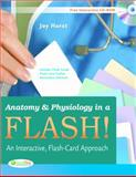 Anatomy and Physiology in a Flash! : An Interactive, Flash-Card Approach, Hurst, Joy, 0803623615