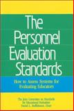 The Personnel Evaluation Standards : How to Assess Systems for Evaluating Educators, Stufflebeam, Daniel L., 0803933614