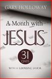 A Month with Jesus, Gary Holloway, 089112361X