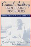 Central Auditory Processing Disorders : Mostly Management, Masters, M. Gay and Stecker, Nancy A., 0205273610