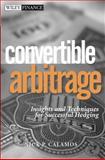 Convertible Arbitrage, Nick P. Calamos, 0471423610