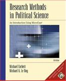 Research Methods in Political Science : An Introduction Using MicroCase, Corbett, Michael and Le Roy, Michael K., 0534573614