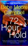 72 Hour Hold, Bebe Moore Campbell, 1400033616