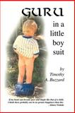 Guru in a Little Boy Suit, Timothy A. Buzzard, 1552123618