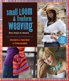 Small Loom and Freeform Weaving, Barbara Matthiessen, 1589233611