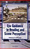 Eye Guidance in Reading and Scene Perception, , 0080433618